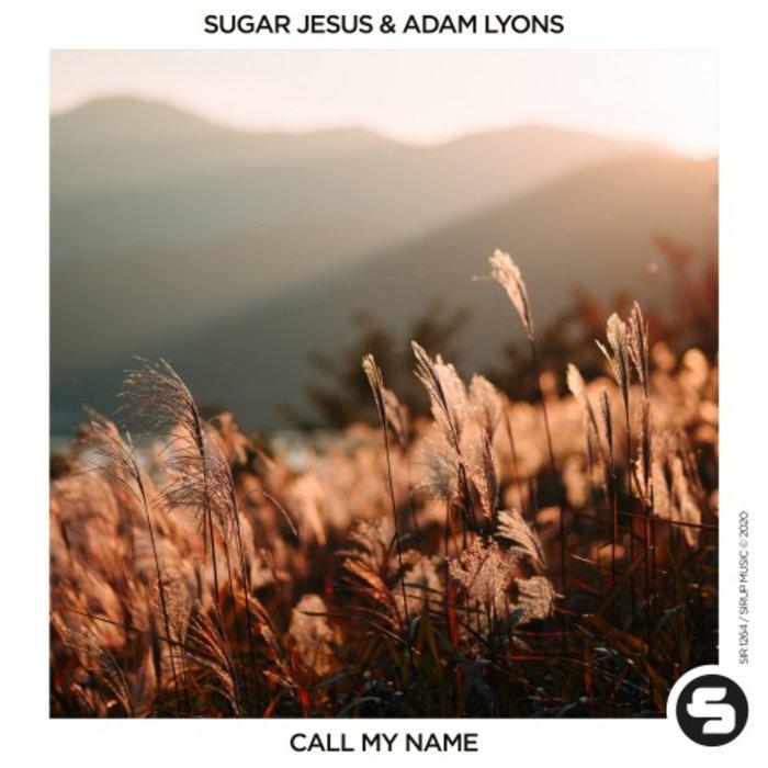 SUGAR JESUS/ADAM LYONS - Call My Name