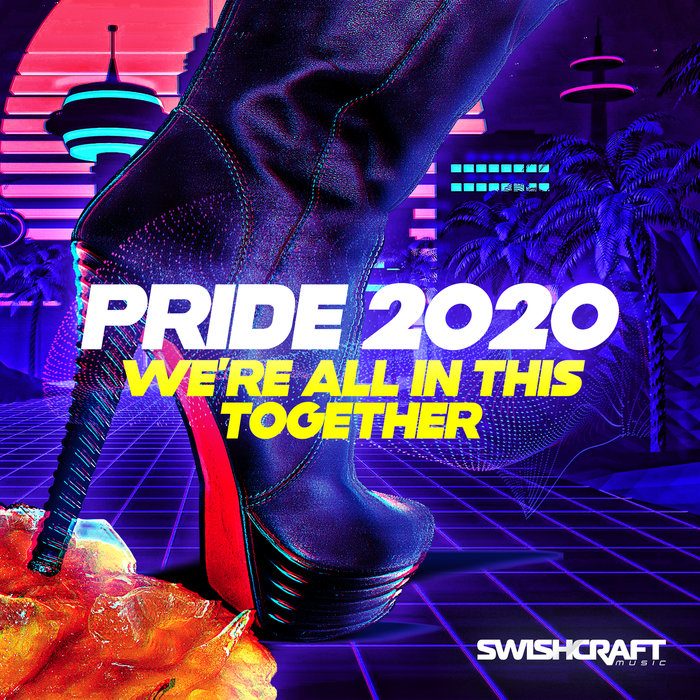 VARIOUS - Swishcraft Pride 2020 - We're All In This Together