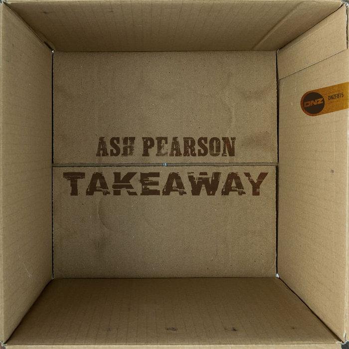 ASH PEARSON - Takeaway