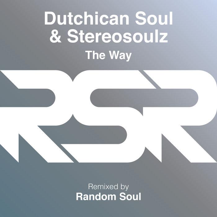 DUTCHICAN SOUL & STEREOSOULZ - The Way