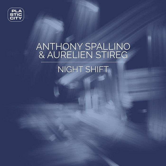 ANTHONY SPALLINO & AURELIEN STIREG - Night Shift