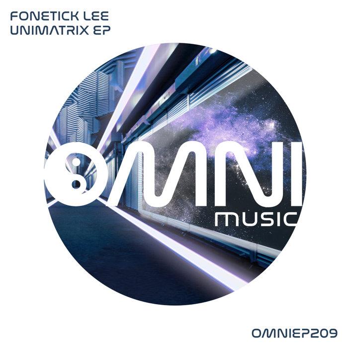 FONETICK LEE - Unimatrix EP
