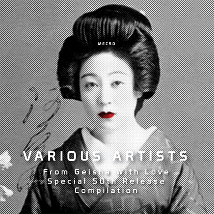 VARIOUS - For The Love Of Geisha/Special 50th Release Compilation