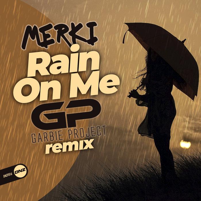 MERKI - Rain On Me