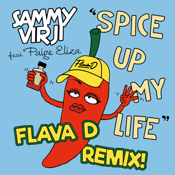 SAMMY VIRJI feat PAIGE ELIZA - Spice Up My Life (Flava D Remix)