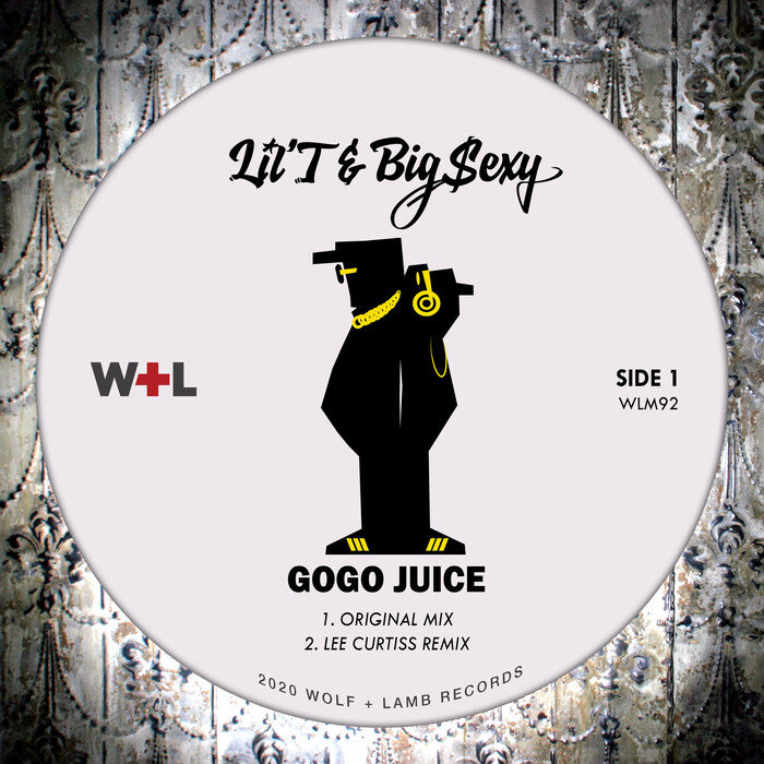 LIL'T & BIG SEXY - Gogo Juice