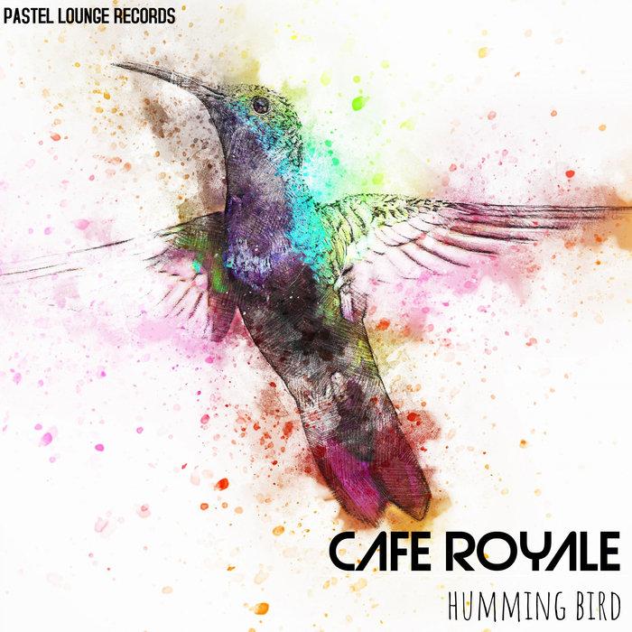 CAFE ROYALE - Humming Bird