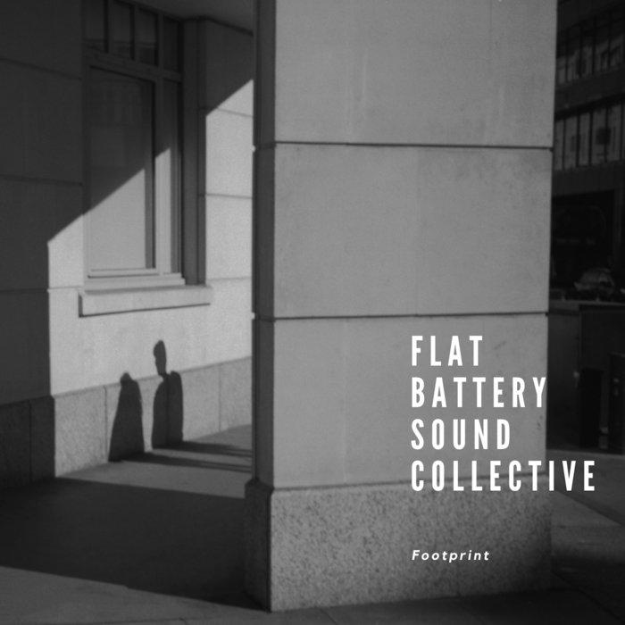 FLAT BATTERY SOUND COLLECTIVE - Footprint