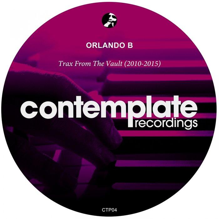 ORLANDO B - Trax From The Vault: 2010 - 2015