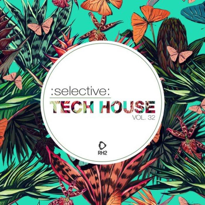 VARIOUS - Selective: Tech House Vol 32