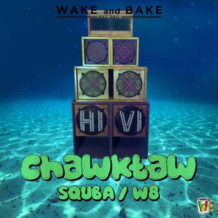 CHAWKTAW - Squba/W8