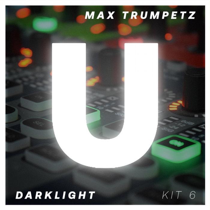 MAX TRUMPETZ - Darklight. Kit 6