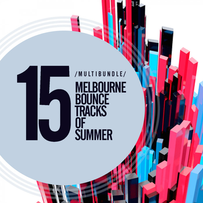 VARIOUS - 15 Melbourne Bounce Tracks Of Summer