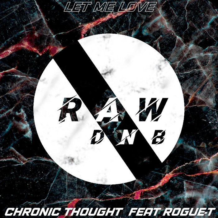 CHRONIC THOUGHT feat ROGUE-T - Let Me Love