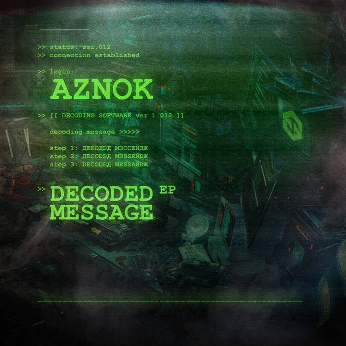AZNOK - Decoded Message