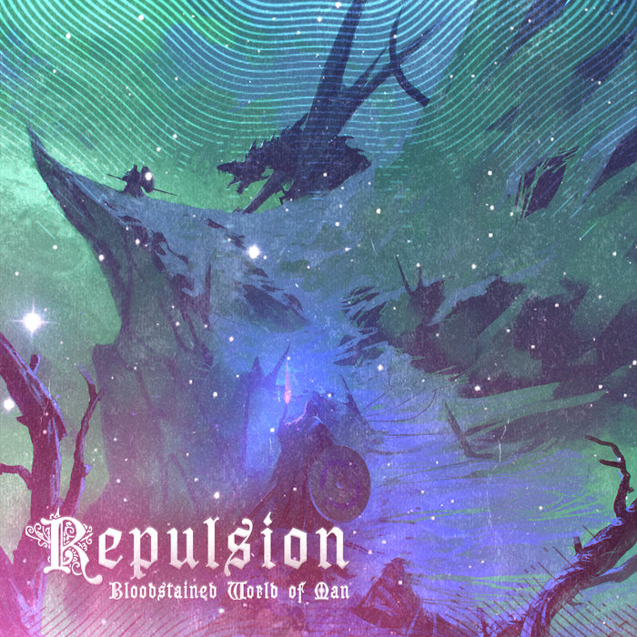 REPULSION - Bloodstained World Of Man EP