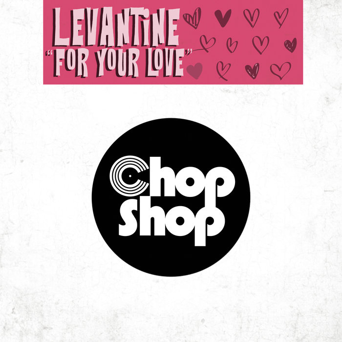 LEVANTINE - For Your Love