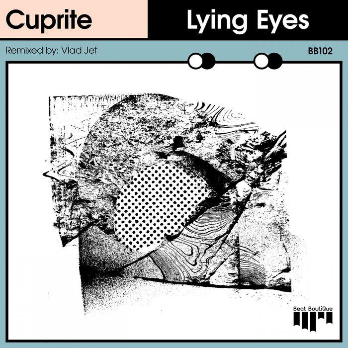 CUPRITE - Lying Eyes