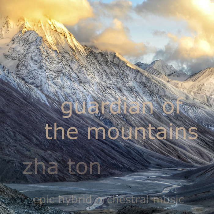 ZHA-TON - Guardian Of The Mountains: Epic Hybrid Orchestral Music