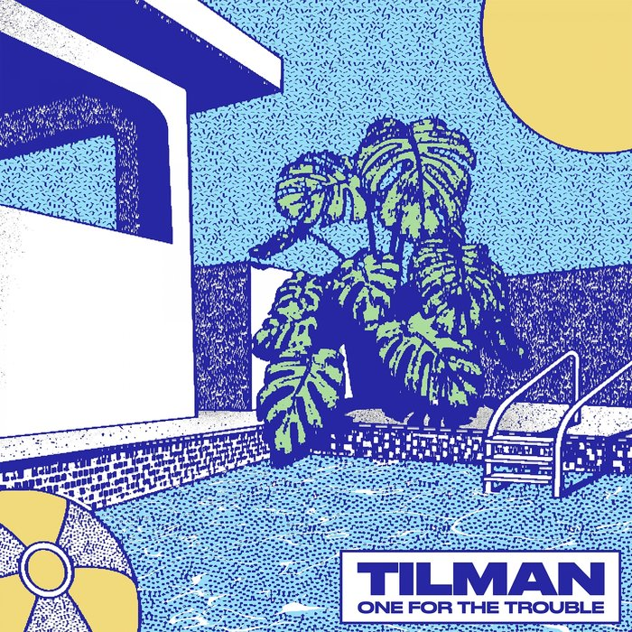 TILMAN - One For The Trouble