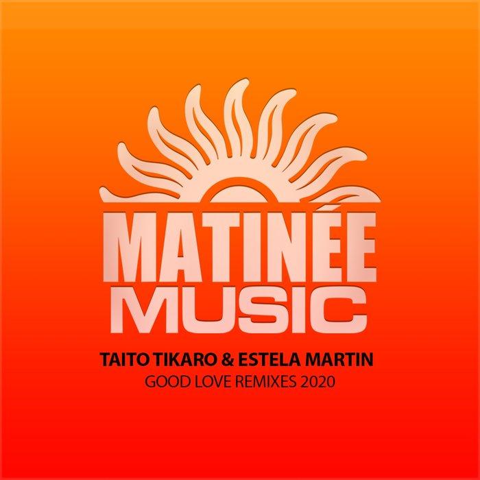 ESTELA MARTIN & TAITO TIKARO - Good Love
