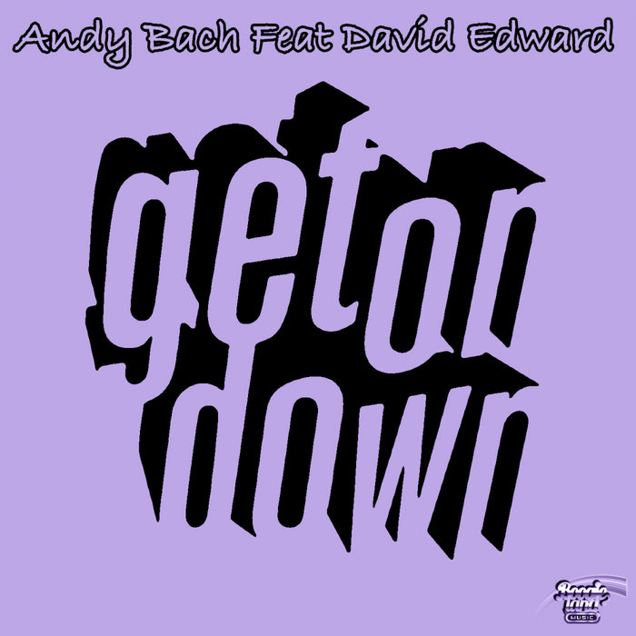 ANDY BACH feat DAVID EDWARD - Get On Down