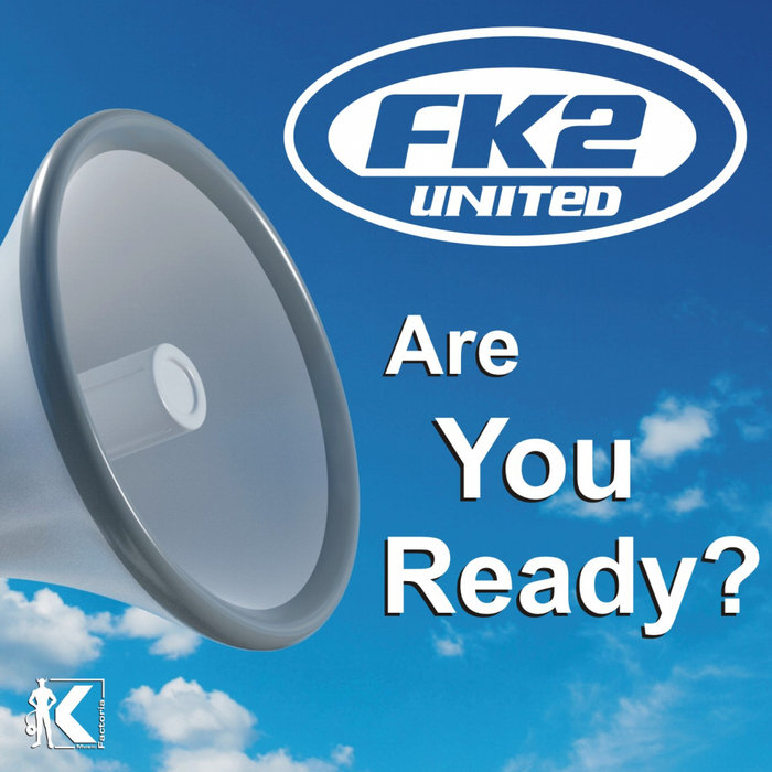FK2 UNITED - Are You Ready