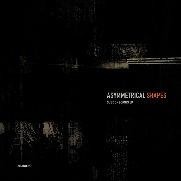 ASYMMETRICAL SHAPES - Subconscious EP