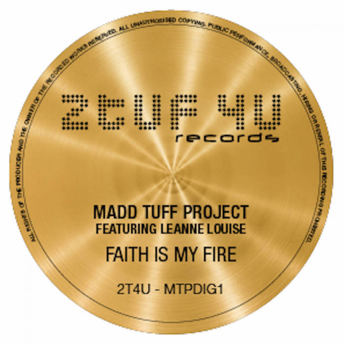 MADD TUFF PROJECT feat LEANNE LOUISE - Faith Is My Fire