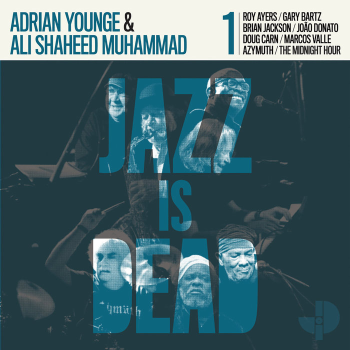 ADRIAN YOUNGE/ALI SHAHEED MUHAMMAD - Jazz Is Dead 001