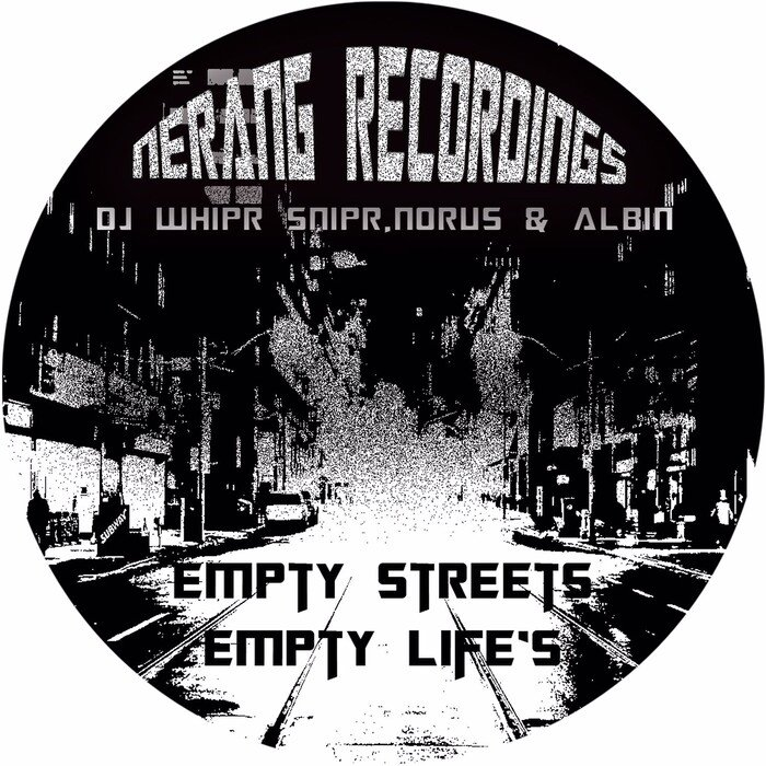 DJ WHIPR SNIPR/NORUS/ALBIN - Empty Streets, Empty Life's