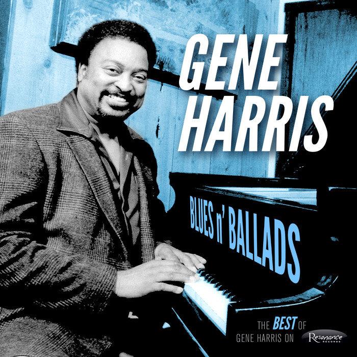 GENE HARRIS QUARTET - Blues N' Ballads: The Best Of Gene Harris On Resonance (Live)