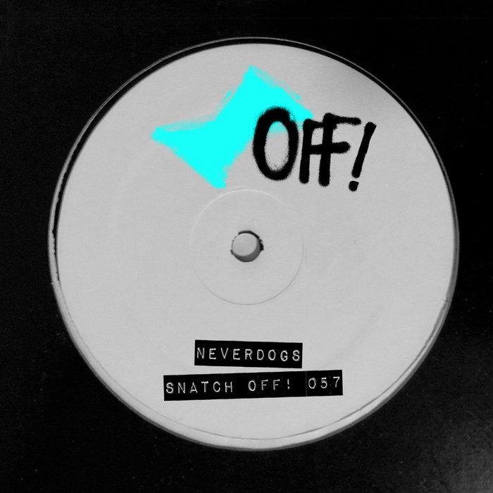 NEVERDOGS - Snatch! OFF 057