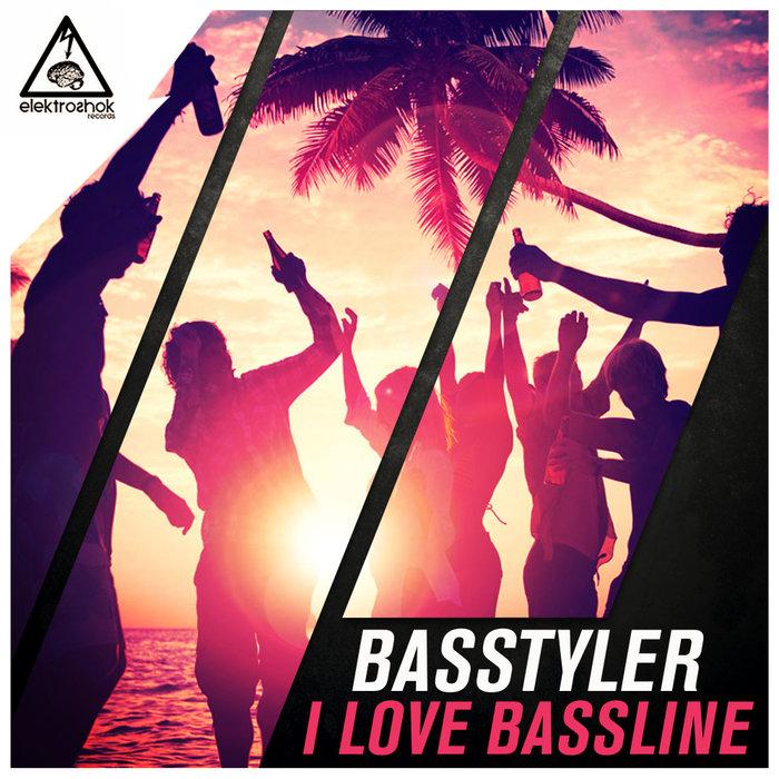 BASSTYLER - I Love Bassline