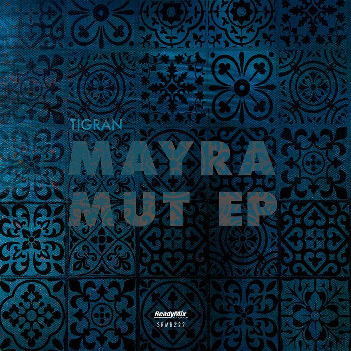 TIGRAN - Mayramut EP