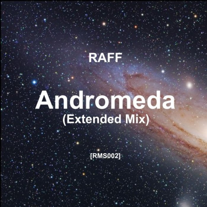 RAFF - Andromeda (Extended Mix)