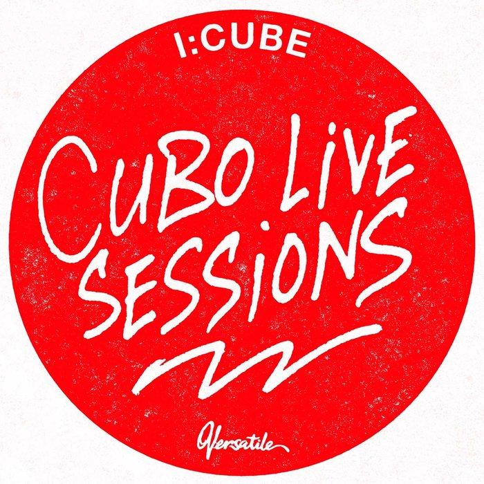 I:CUBE - Cubo Live Session Vol 1