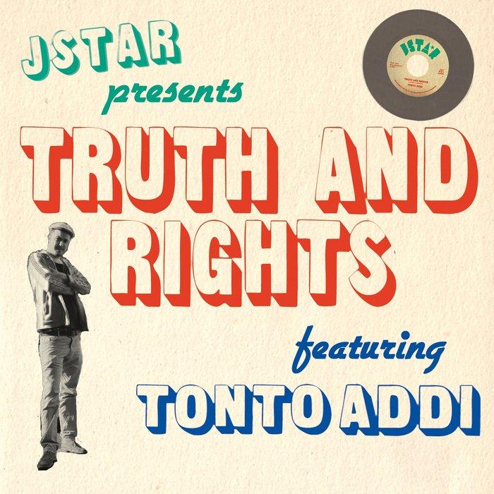 JSTAR feat TONTO ADDI - Truth & Rights