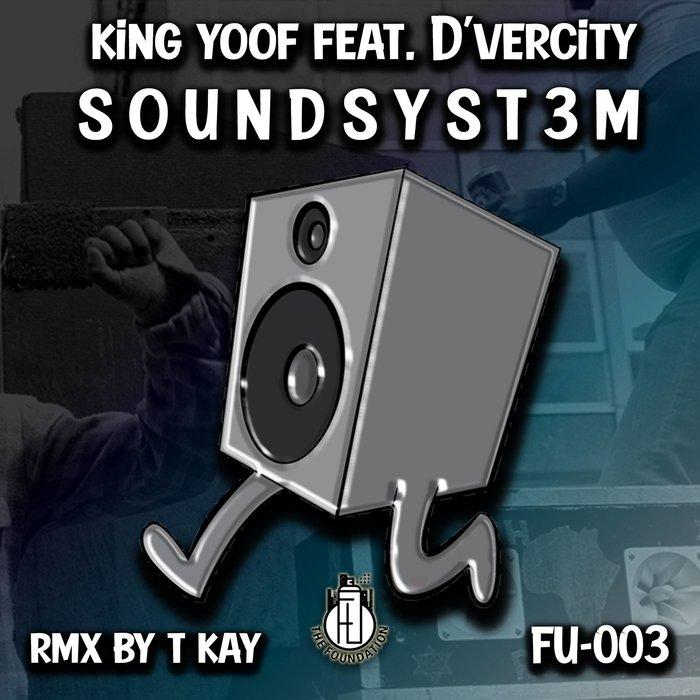 KING YOOF/D'VERCITY/T KAY - Soundsystem