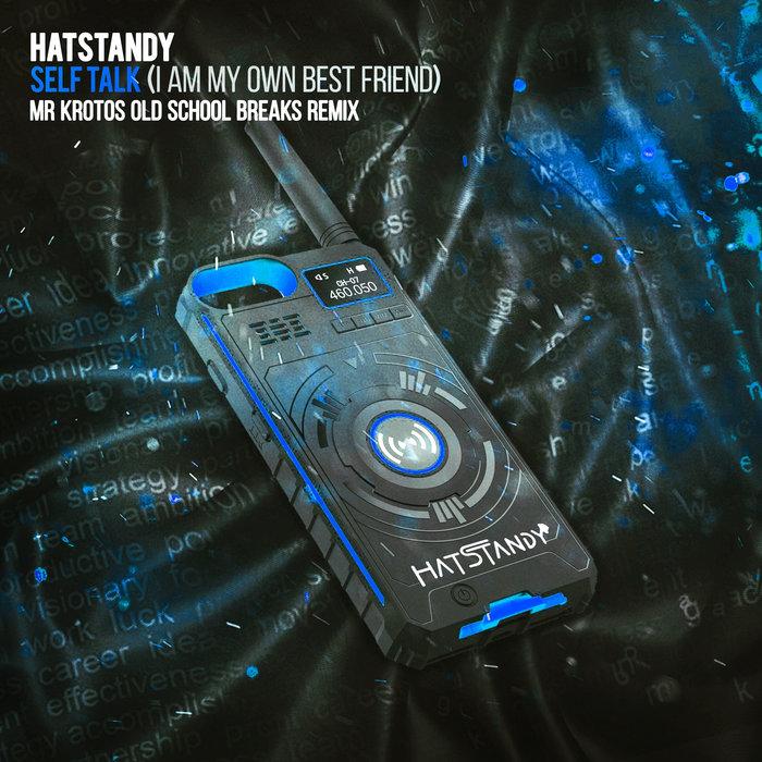 HATSTANDY & MR KROTOS - Self Talk (I Am My Own Best Friend)