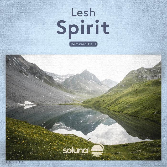LESH - Spirit (Remixed Part I)