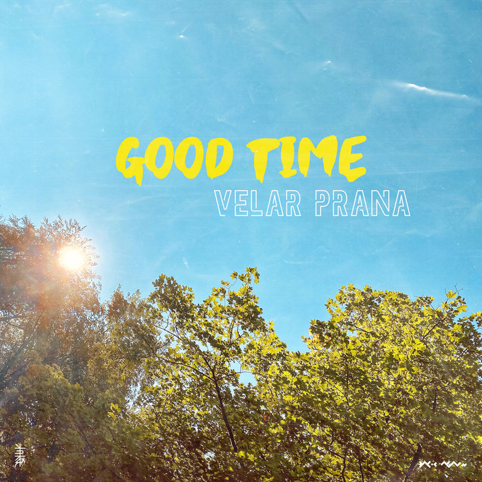 VELAR PRANA - Good Time