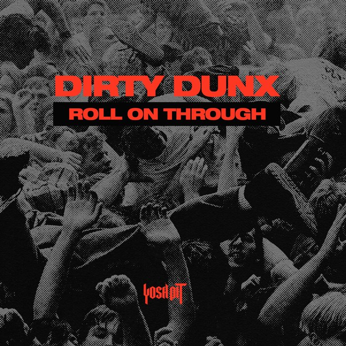 DIRTY DUNX - Roll On Through
