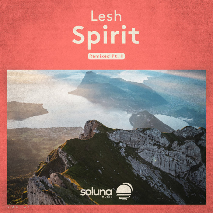LESH - Spirit (Remixed Part II)
