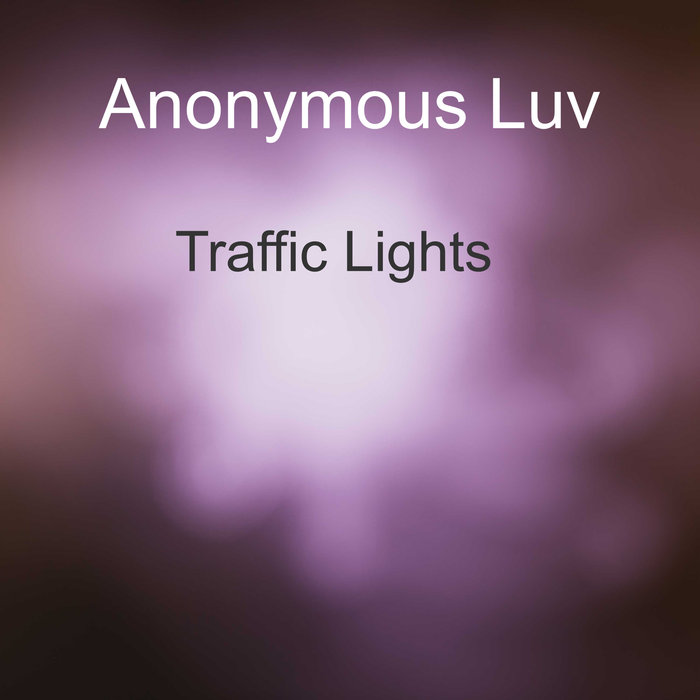 ANONYMOUS LUV - Traffic Lights