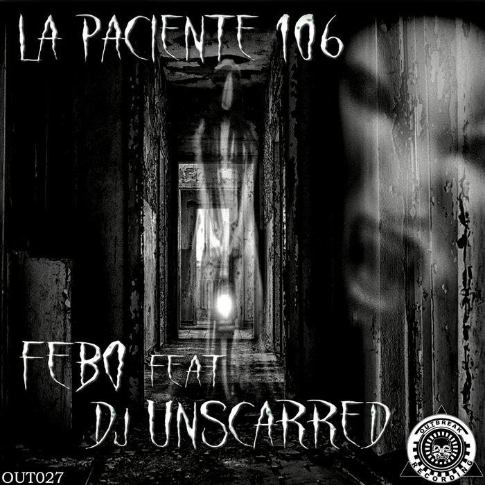 FEBO feat DJ UNSCARRED - La Paciente 106
