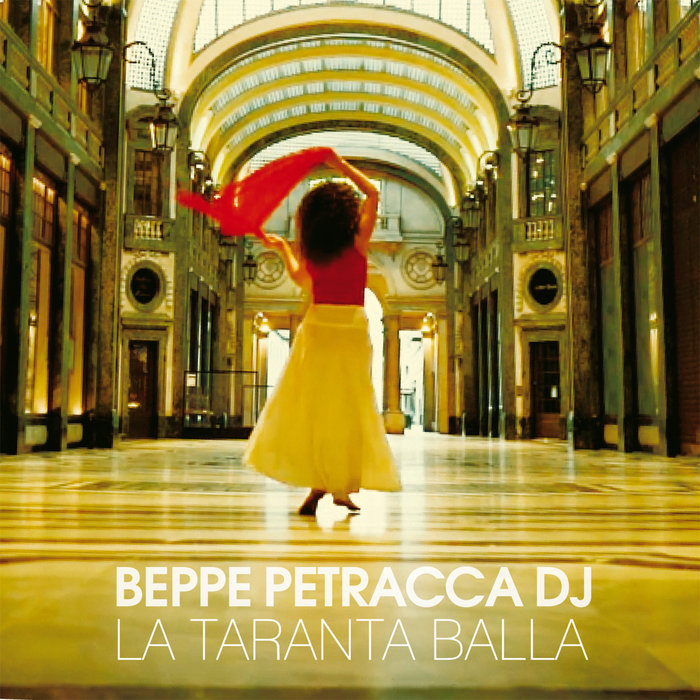La Taranta Balla by Beppe Petracca DJ on MP3, WAV, FLAC, AIFF & ALAC at Juno Download