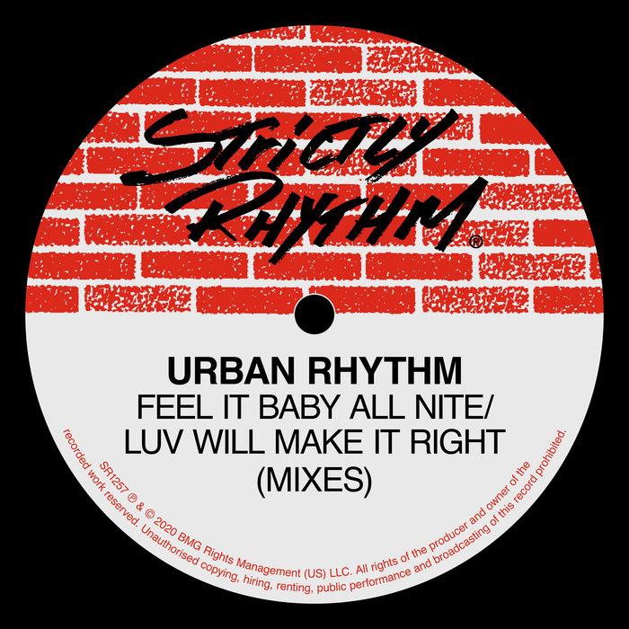 URBAN RHYTHM - Feel It Baby All Nite/Luv Will Make It Right (Mixes)