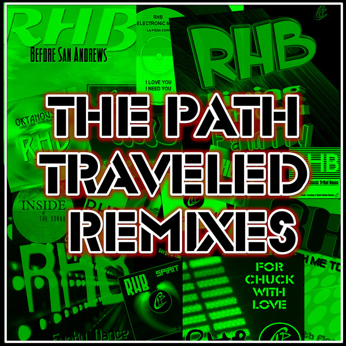 RHB - The Path Traveled Remixes
