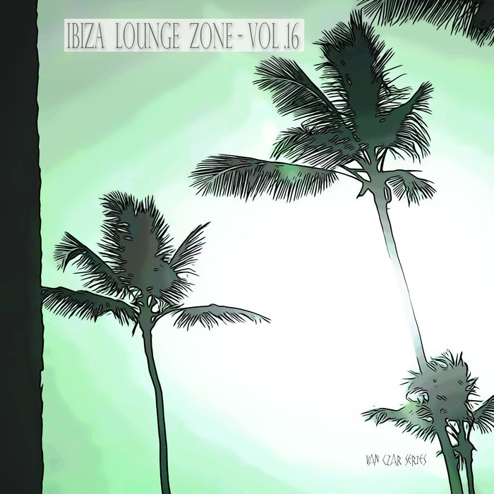 VARIOUS - Ibiza Lounge Zone Vol 16